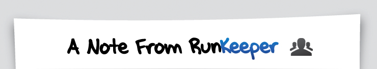 A Note From RunKeeper